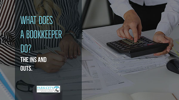 What does a bookkeeper do? The ins and outs.
