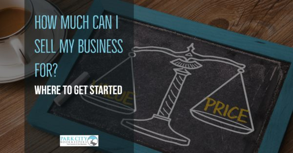 How Much Can I Sell My Business For? Where to Get Started.